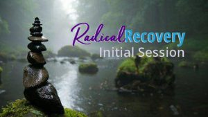 Radical Recovery Initial Session