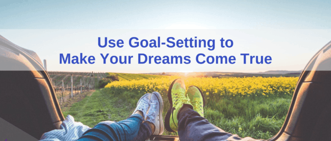 Make your dreams come true! Create your vision, set goals, take steps... Before you know it, you're there!